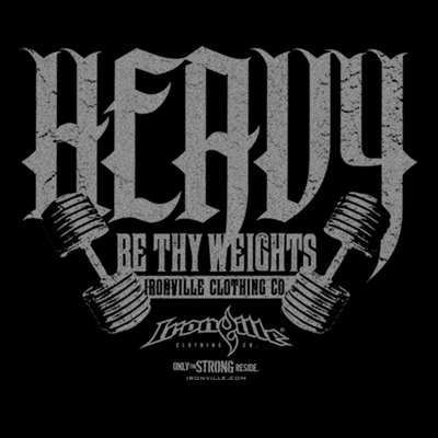 Heavy Be Thy Weights