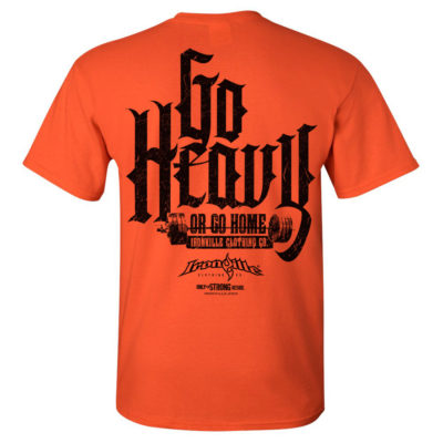 Go Heavy Or Go Home Powerlifting Gym T Shirt Orange