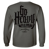Go Heavy Or Go Home Powerlifting Long Sleeve Gym T Shirt Charcoal Gray