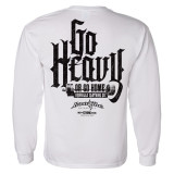 Go Heavy Or Go Home Powerlifting Long Sleeve Gym T Shirt White