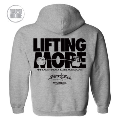 Lifting More Than You Lie About Powerlifting Gym Hoodie Sport Gray