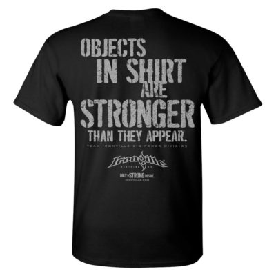 Objects In Shirt Are Stronger Than They Appear Powerlifting Gym T Shirt Black