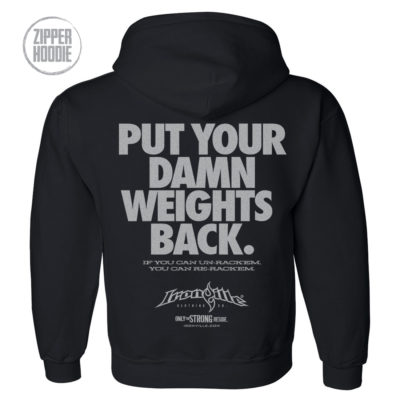 Put Your Damn Weights Back Bodybuilding Gym Zipper Hoodie Black