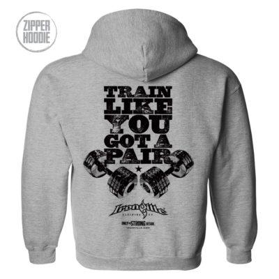 Train Like You Got A Pair Bodybuilding Gym Zipper Hoodie Sport Gray