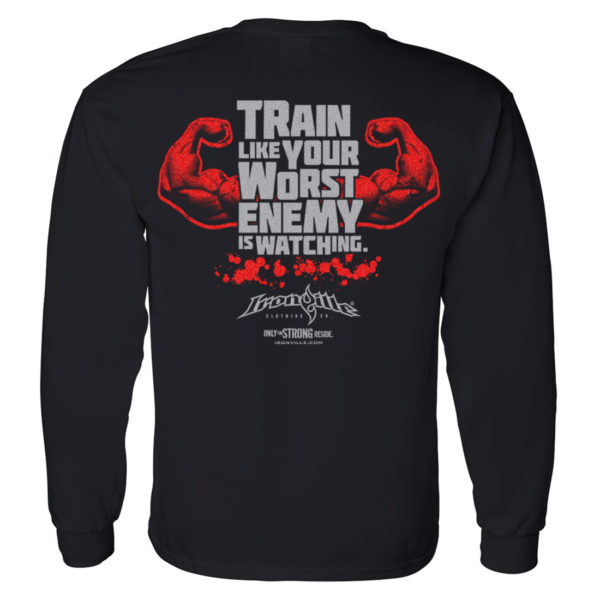 Train Like Your Worst Enemy Is Watching Bodybuilding Long Sleeve Gym T Shirt Black
