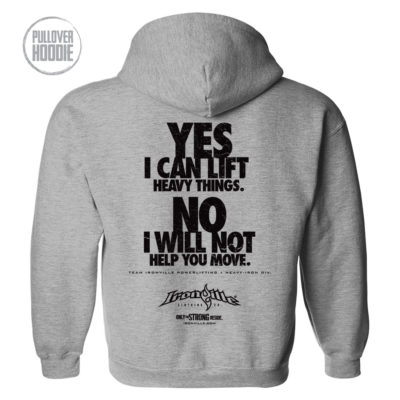 Yes I Can Lift Heavy Things No I Will Not Help You Move Powerlifting Gym Hoodie Sport Gray