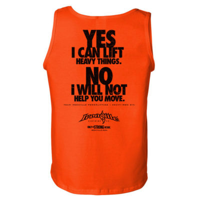 Yes I Can Lift Heavy Things No I Will Not Help You Move Powerlifting Gym Tank Top Orange