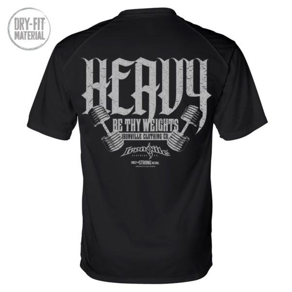 Heavy Be Thy Weights Powerlifting Gym Dri Fit T Shirt Black