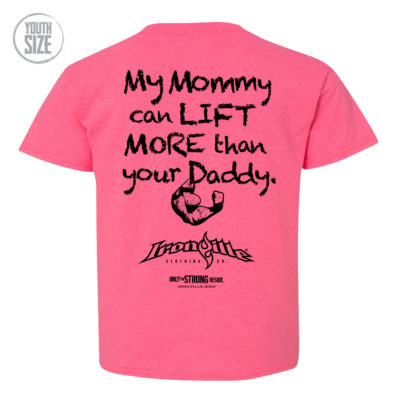 My Mommy Can Lift More Than Your Daddy Youth Kids T Shirt Pink