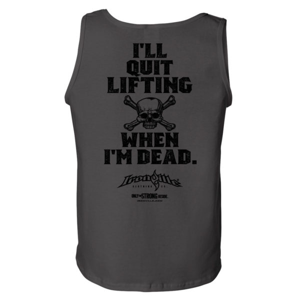 Ill Quit Lifting When Im Dead Weightlifting Tank Top Charcoal Gray