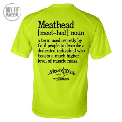 Meathead Definition Of Frail People Dedicated Higher Level Muscle Mass Weightlifting Dri Fit T Shirt Neon Yellow