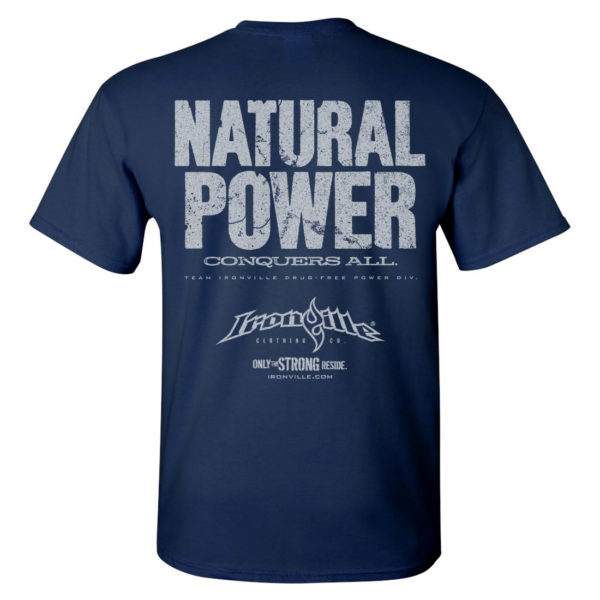 Natural Power Conquers All Powerlifting Gym T Shirt Navy Blue