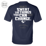 Sweat The Things You Can Change Dri Fit Bodybuilding T Shirt Navy Blue