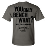You Only Bench What Well This Is Awkward Funny Bench Press Shirt Charcoal Gray