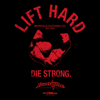 Lift Hard Die Strong.