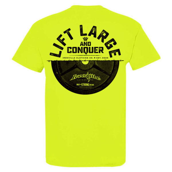 Lift Large And Conquer Bodybuilding T Shirt Neon Yellow