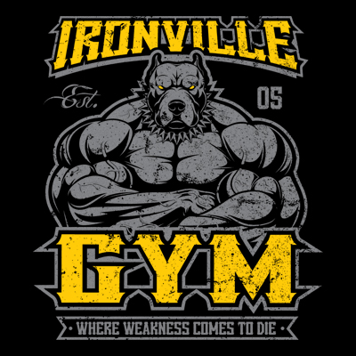 Ironville Gym Pitbull - Where Weakness Comes To Die
