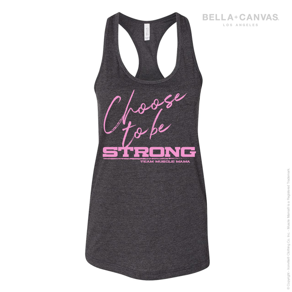 Choose To Be Strong Muscle Mama Jersey Racerback Tank By